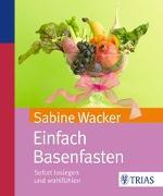 Cover-Bild zu Einfach Basenfasten von Wacker, Sabine
