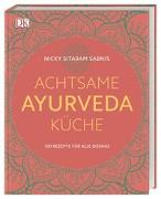 Cover-Bild zu Achtsame Ayurveda-Küche von Sabnis, Nicky Sitaram