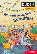 Cover-Bild zu Chidolue, Dagmar: Duden Leseprofi - Ein total verrücktes Schulfest, 2. Klasse
