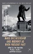Cover-Bild zu Mass Dictatorship and Memory as Ever Present Past (eBook) von Lambert, Peter