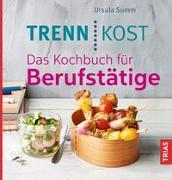 Cover-Bild zu Trennkost. Das Kochbuch für Berufstätige von Summ, Ursula
