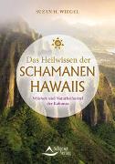 Cover-Bild zu Das Heilwissen der Schamanen Hawaiis von Wiegel, Suzan H.