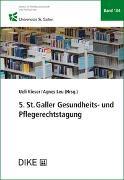 Cover-Bild zu 5. St.Galler Gesundheits- und Pflegerechtstagung von Leu, Agnes
