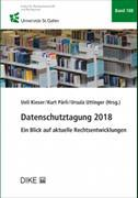Cover-Bild zu Datenschutztagung 2018 von Kieser, Ueli (Bd. Hrsg.)