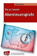 Cover-Bild zu Die 50 besten Abenteuerspiele - eBook (eBook) von Seiler, Daniel