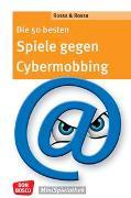 Cover-Bild zu Die 50 besten Spiele gegen Cybermobbing von Rossa, Robert