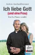 Cover-Bild zu Ich liebe Gott (und eine Frau)