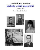 Cover-Bild zu Neukölln, unsere jungen Jahre 1945 - 1966