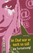 Cover-Bild zu Im Chat war er noch so süß - die Fortsetzung! (eBook) von Weber, Annette