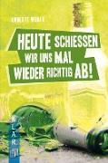 Cover-Bild zu K.L.A.R. - Taschenbuch: Heute schießen wir uns mal wieder richtig ab! (eBook) von Weber, Annette