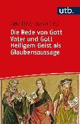 Cover-Bild zu Die Rede von Gott Vater und Gott Heiligem Geist als Glaubensaussage (eBook) von Frey, Jörg (Hrsg.)