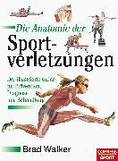 Cover-Bild zu Walker, Brad: Die Anatomie der Sportverletzungen (eBook)