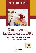 Cover-Bild zu Kunsttherapie im Rahmen der DBT (eBook) von Guddat, Sarah ¦Voelzke-Neuhaus, Maik