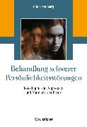 Cover-Bild zu Behandlung schwerer Persönlichkeitsstörungen (eBook) von Kernberg, Otto F.