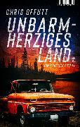 Cover-Bild zu Unbarmherziges Land von Offutt, Chris
