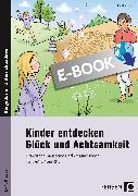 Cover-Bild zu Kinder entdecken Glück und Achtsamkeit (eBook) von Knipp, Martina