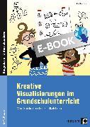 Cover-Bild zu Kreative Visualisierungen im Grundschulunterricht (eBook) von Knipp, Martina