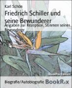 Cover-Bild zu Friedrich Schiller und seine Bewunderer