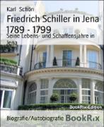 Cover-Bild zu Friedrich Schiller in Jena 1789 - 1799