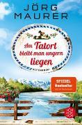 Cover-Bild zu Maurer, Jörg: Am Tatort bleibt man ungern liegen