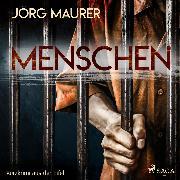 Cover-Bild zu Maurer, Jörg: Menschen - Kurzkrimi aus der Eifel (Ungekürzt) (Audio Download)