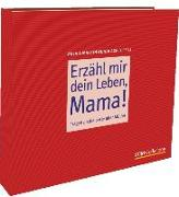 Cover-Bild zu Erzähl mir dein Leben, Mama!