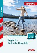 Cover-Bild zu Training Gymnasium - Englisch - Fit für die Oberstufe von Jacob, Rainer