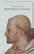 Cover-Bild zu Bernhard von Clairvaux (eBook) von Dinzelbacher, Peter