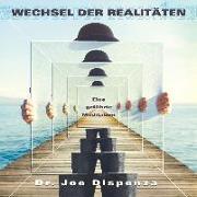 Cover-Bild zu Wechsel der Realitäten von Dispenza, Joe