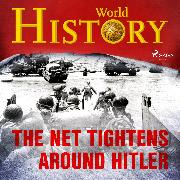 Cover-Bild zu The Net Tightens Around Hitler (Audio Download) von History, World