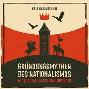 Cover-Bild zu Gründungsmythen des Nationalismus (Audio Download) von Grabuschnig, Ralf