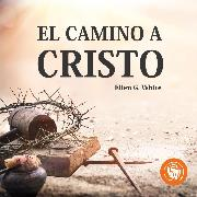 Cover-Bild zu El camino a Cristo (Audio Download) von White, Elena G. De
