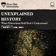 Cover-Bild zu Unexplained History - What Historians Still Don't Understand (Unabridged) (Audio Download) von Winterer, Caroline