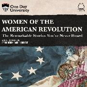 Cover-Bild zu Women of the American Revolution - The Remarkable Stories You've Never Heard (Unabridged) (Audio Download) von Berkin, Carol