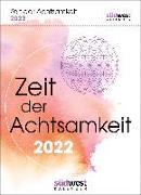 Cover-Bild zu Zeit der Achtsamkeit 2022 Tagesabreißkalender. Mehr Gelassenheit, Flow und innere Balance für jeden Tag von Dotterweich, Eva