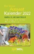 Cover-Bild zu Der kleine Aussaatkalender 2022 Taschenkalender. Gärtnern mit dem Mond. Die besten Tipps für Aussaat, Anbau, Pflege und Vermehrung