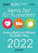 Cover-Bild zu Keine Zeit für Ausreden! Gesundheit und Fitness für jeden Tag 2022 Tagesabreißkalender von Hartwig, Annette