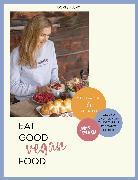 Cover-Bild zu Eat Good Vegan Food von Flury, Doris