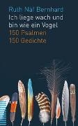 Cover-Bild zu Ich liege wach und bin wie ein Vogel von Näf Bernhard, Ruth