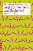 Cover-Bild zu Sagt doch einfach, was Sache ist! von Berlis, Angela (Hrsg.)