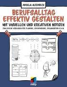 Cover-Bild zu Berufsalltag effektiv gestalten mit visuellen und kreativen Notizen von Altenbeck, Angela