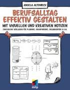 Cover-Bild zu Berufsalltag effektiv gestalten mit visuellen und kreativen Notizen (eBook) von Altenbeck, Angela