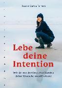 Cover-Bild zu Lebe deine Intention (eBook) von Ferreira, Susana Garcia