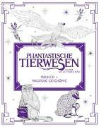 Cover-Bild zu Phantastische Tierwesen und wo sie zu finden sind: Malbuch - Magische Geschöpfe von Publishers, HarperCollins