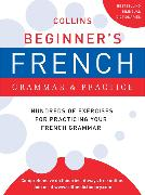 Cover-Bild zu Collins Beginner's French Grammar and Practice von Harpercollins Publishers Ltd