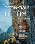 Cover-Bild zu Destinations of a Lifetime von National Geographic