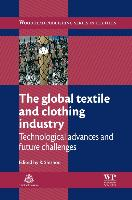 Cover-Bild zu The Global Textile and Clothing Industry von Shishoo, Roshan (Shishoo Consulting, Sweden) (Hrsg.)