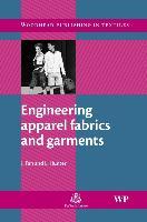 Cover-Bild zu Engineering Apparel Fabrics and Garments von Fan, J (Hong Kong Polytechnic University, Hong Kong)