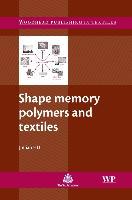 Cover-Bild zu Shape Memory Polymers and Textiles von Hu, Jinlian (Hong Kong Polytechnic University, Hong Kong)