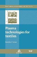 Cover-Bild zu Plasma Technologies for Textiles von Shishoo, Roshan (Shishoo Consulting, Sweden) (Hrsg.)